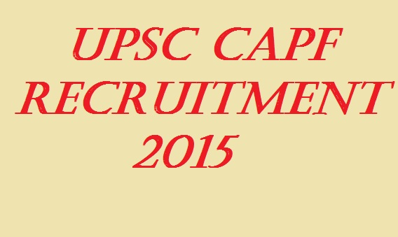 UPSC CAPF 305 (AC) Recruitment 2015 Online Application