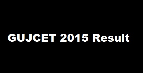 GUJCET Result 2015 : Gujarat Common Entrance Test Result