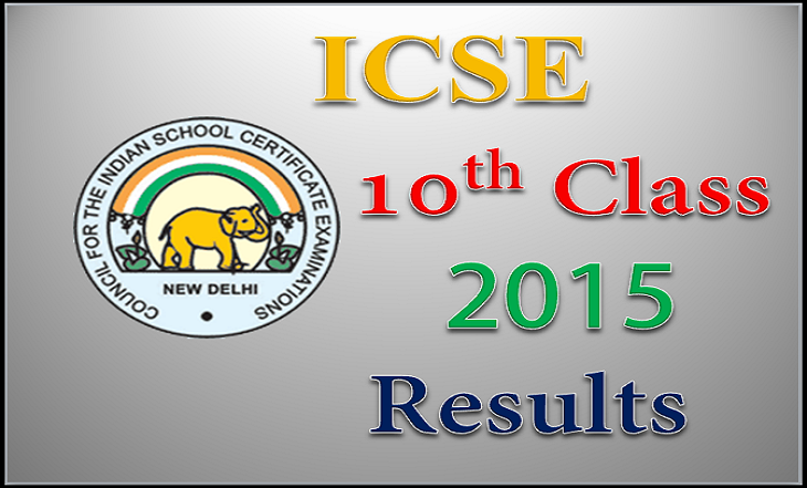 ICSE class 10 th X exam results 2015 to be declared today at 11:30 AM CISCE.org