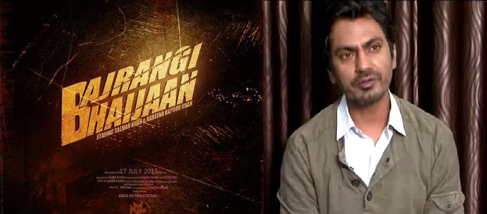 Role of Nawazuddin Siddiqui Reveal From Bajrangi Bhaijaan Movie