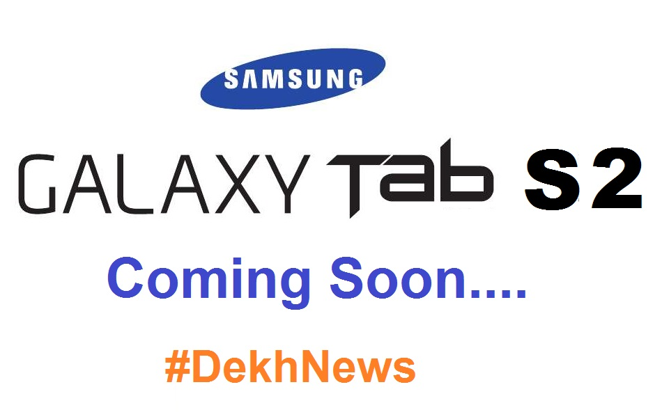 Samsung Galaxy Tab S2 Features Specifications Price Coming Soon