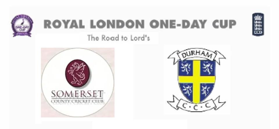 Watch 2015 Royal London One-Day Cup Somerset vs Durham Match Live Score Team Squad Prediction
