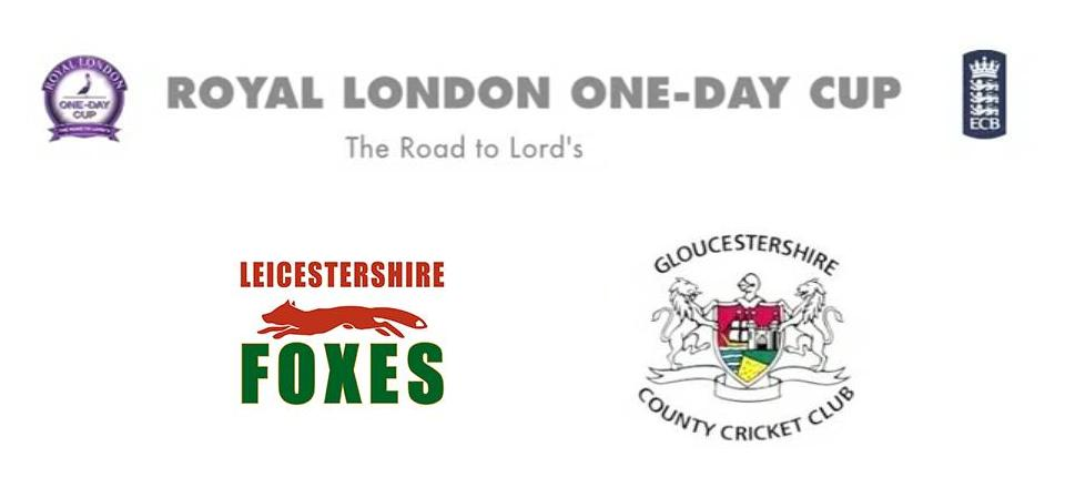 Leicestershire vs Gloucestershire Match Live Score Streaming Prediction Royal London One-Day Cup 2015