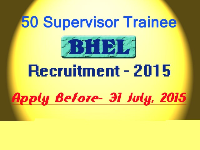 BHEL Recruitment 2015 - Supervisor Trainee & Medical Officer 55 Post