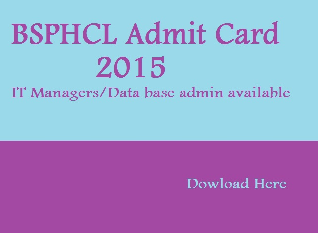 BSPHCL IT Manager Data Base Administrative Exam 2015 Admit Card Notification