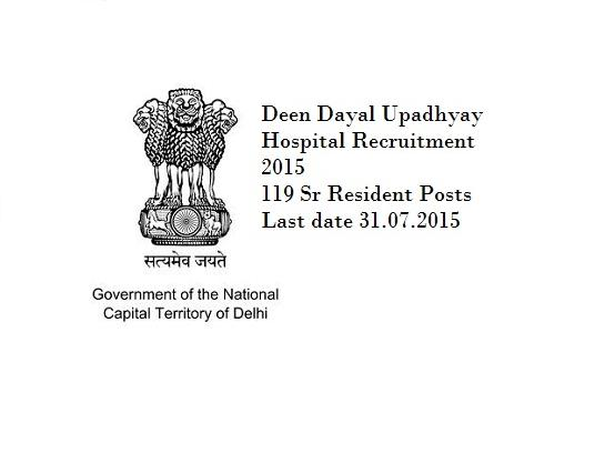 Deen Dayal Upadhyay Hospital Recruitment 2015 : 119 Senior Resident Doctors Posts