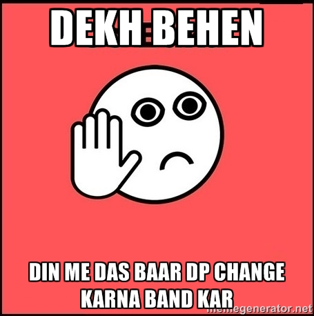 Dekh Behen Meme for Whatsapp