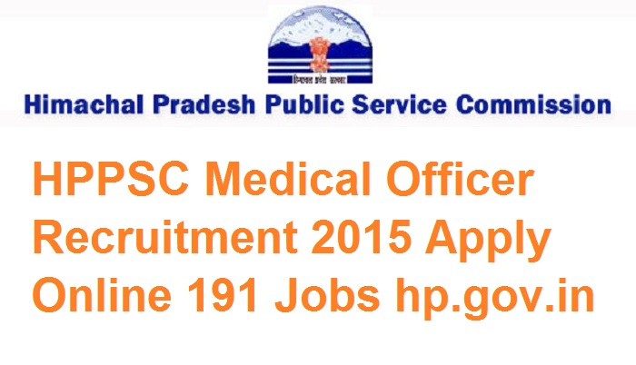HPSSC Medical Officer Recruitment 2015 For 191 Posts