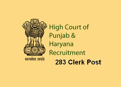 Punjab & Haryana High Court Recruitment 2015 For 283 Clerks