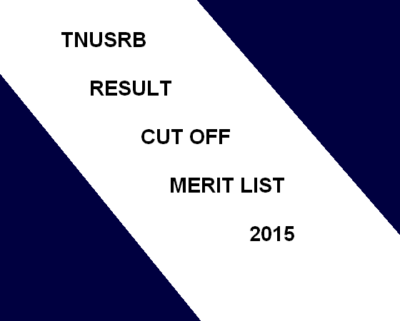 Download TNUSRB Sub-Inspector Result Merit List Cut Off 2015