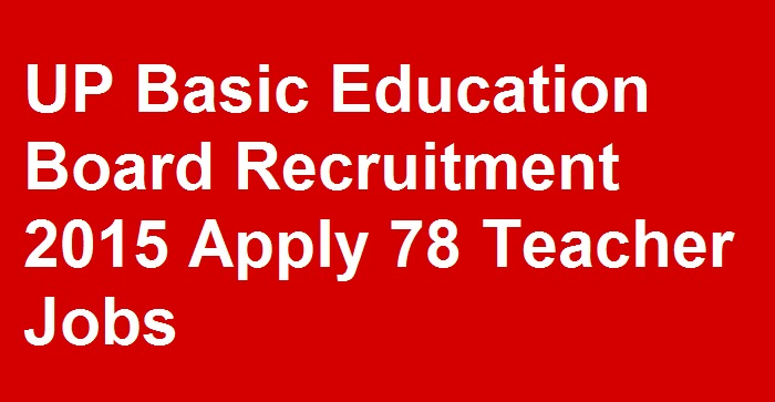 UP Teacher Recruitment 2015  - Pilibhit/Partapgarh District 78 Post