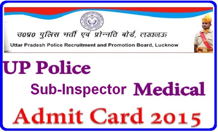 Download UP Police SI Medical Exam Admit Card 2015