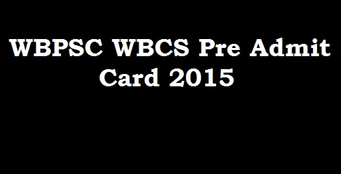 Admit Card 2015 : WBPSC ENGLISH REPORTERS RECRUITMENT EXAMINATION, 2015