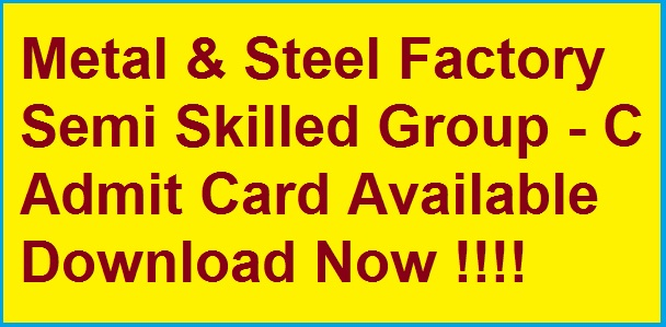 West Bengal Metal & Steel Factory Releases Admit Card For Grade C Examination