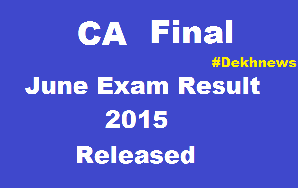 Now Available CA Final Exam Result May 2015 At caresults.nic.in