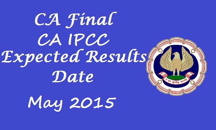 CA Final May 2015 Exam Result To Be Declared On 16 July 2015 at 4 pm.