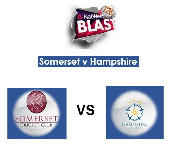 NatWest T20 Blast 2015 : Hampshire vs Somerset Match Live Score Team Squad Prediction Streaming