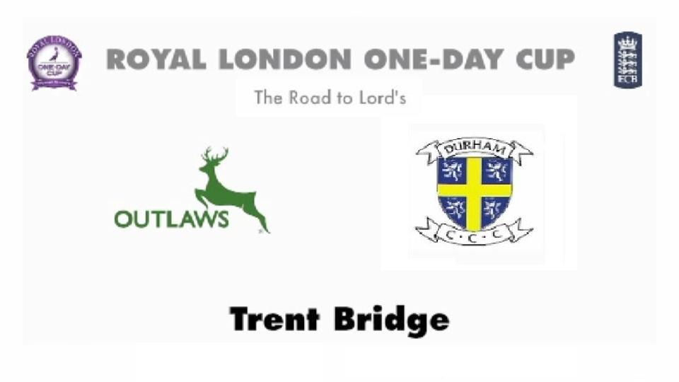 Royal London Cup 2015 Nottinghamshire vs Durham 1st Quarter Final Match Live Score Streaming