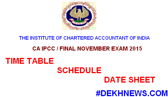 CA IPCC & FINAL Nov 2015 Exam Time Table Schedule Date Sheet