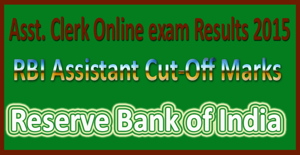 Check RBI Assistant Clerk Result 2015 Asst Clerk Merit List Cut-Off rbi.org.in
