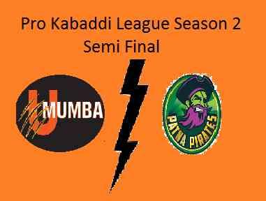 Big Event U Mumba vs Patna Pirates Semi Final Pro kabaddi League Live Streaming PKL Result Score Prediction