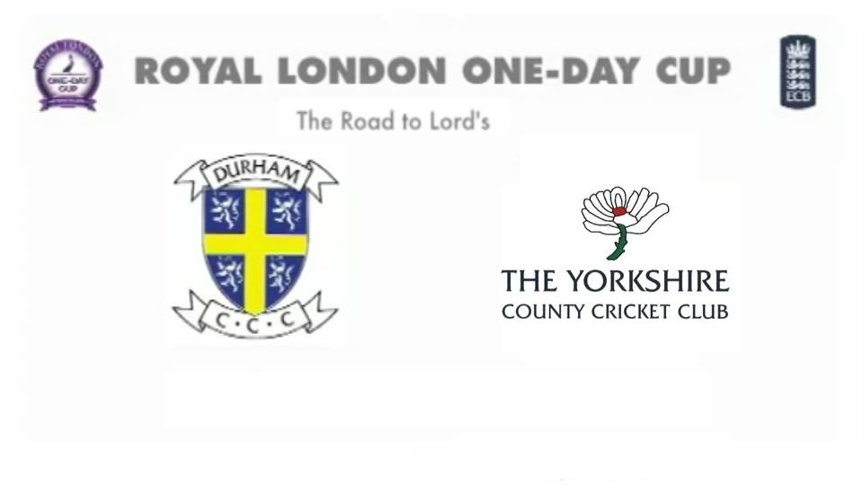 Durham vs Yorkshire Match Live Score Streaming Prediction Royal London One-Day Cup 2015
