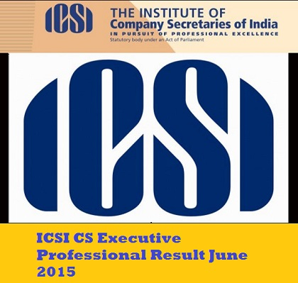Check ICSI CS Executive Professional June 2015 Exam Result Date Time www.icsi.examresults.net