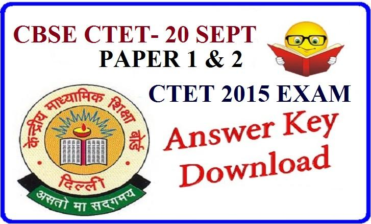CTET Answer Key 2015 Download All Sets CTET Answer at www.ctet.nic.in