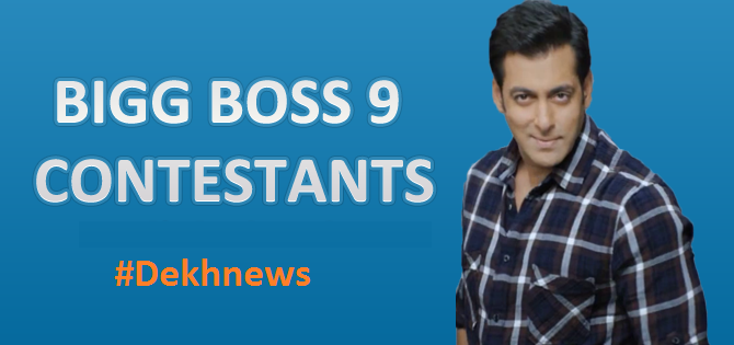 Probable List Of Bigg Boss 9 Contestants