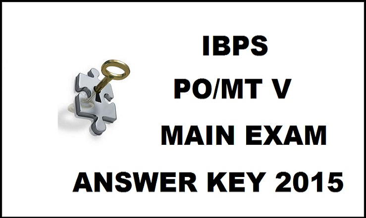 Check! IBPS CWE PO MT V Mains Answer key 2015 IBPS PO Mains Exam Answer Key 31st October 2015