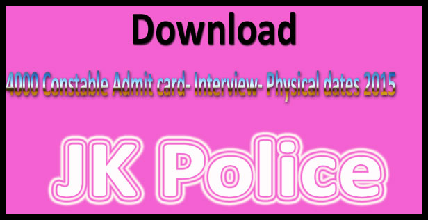 JK Police Constable Admit Card 2015 Physical Date Download Hall Ticket Call Letter