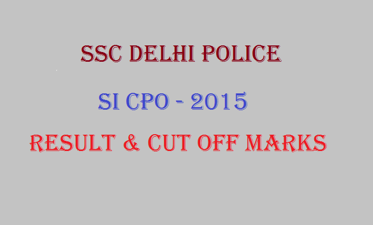 SSC CPO Mains Result 2015 Download Merit List Cut Off Marks @ www.ssc.nic.in