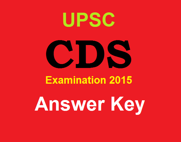 Check! UPSC CDS 2 Exam 2015 Answer Key 2015 At www.upsc.gov.in