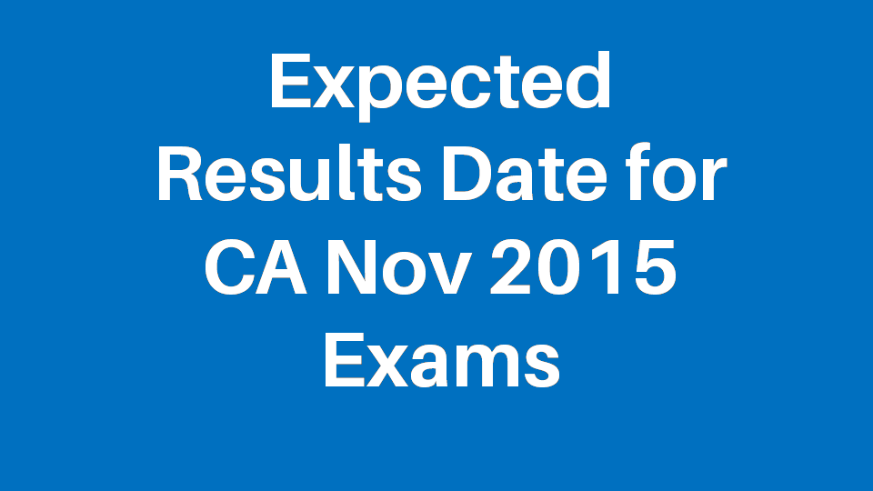 CA IPCC Final November 2015 Exam Result Expected Date Details