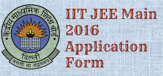 IIT JEE Mains 2016 Apply Online for Joint Entrance Exam Mains Application Form till 31 December @ jeemain.nic.in