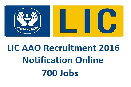 LIC Recruitment 2016|Apply Online For LIC AAO Assistant Administrative Officer 700 Posts at www.licindia.com