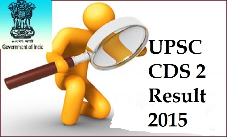 CDS 2 Final Result 2015 ! Check Combined Defence Service Cut off Merit List @ www.upsc.gov.in