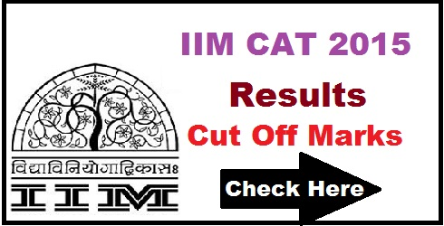 IIM CAT Result 2015 ! Check Common Admission Test Result 2015 Merit List Cutoff