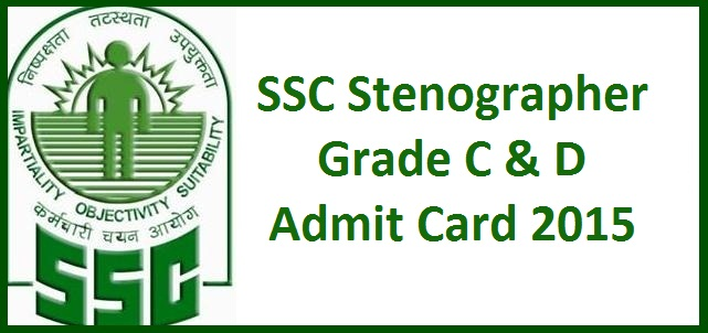 SSC Admit Card 2016! Check SSC Stenographer Hall Ticket 2015 Grade C & D