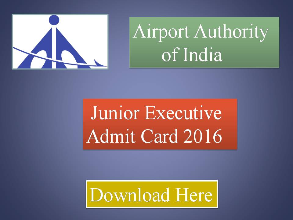 Download AAI Junior Executive Admit Card 2016 for Examination JE ATC Hall Ticketq