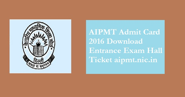 CBSE AIPMT 2016: Download Admit Card and List of exam centre