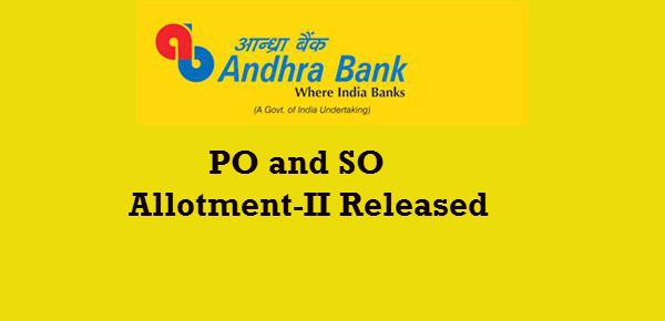 Andhra Bank released Allotment-II for PO and SO 2016: Check List for the Post