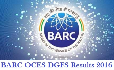 BARC OCES DGFS Exam Result 2016 | Check Selected Candidates for Interview Call Letter