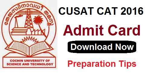 Download CUSAT CAT 2016 Admit Card Entrance Exam Hall Ticket