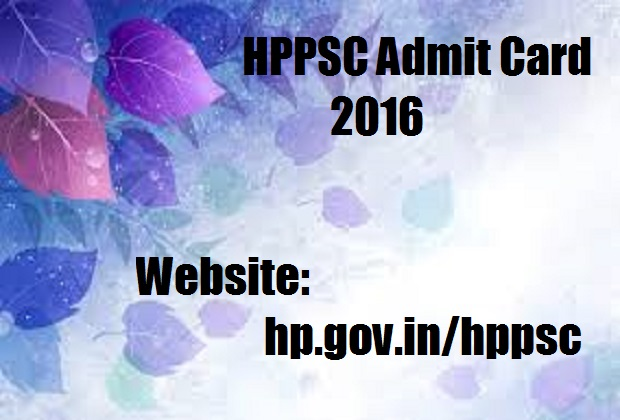 Admit card for HPPSC Subordinate Alied Services 2016 Himachal Pradesh PSC Exam Hall Ticket @ www.hp.gov.in