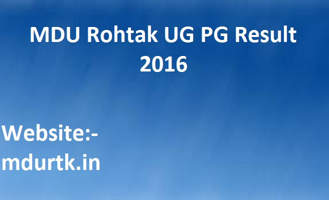 MDU Rohtak BA, BSc, BCom, BCA, MA Results 2016 Declared Check UG PG Result @ mdurohtak.ac.in