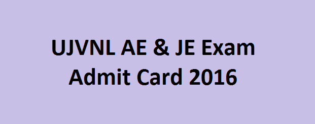 Download UJVNL AE 2016 Admit Card for Assistant Engineer Check Exam Hall Ticket @ uttrakhandjalvidyut.com