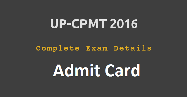 Download UPCPMT Admit Card 2016 Uttar Pradesh CPMT Exam Hall Ticket