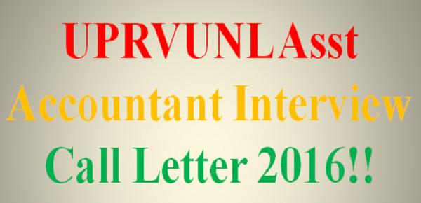 UPRVUNL Interview Call Letter 2016 For The Post of Asst. Accountant and Lab Asst.
