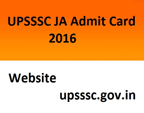 Download UPSSSC Junior Assistant Admit Card 2016 JA Examination Hall Ticket